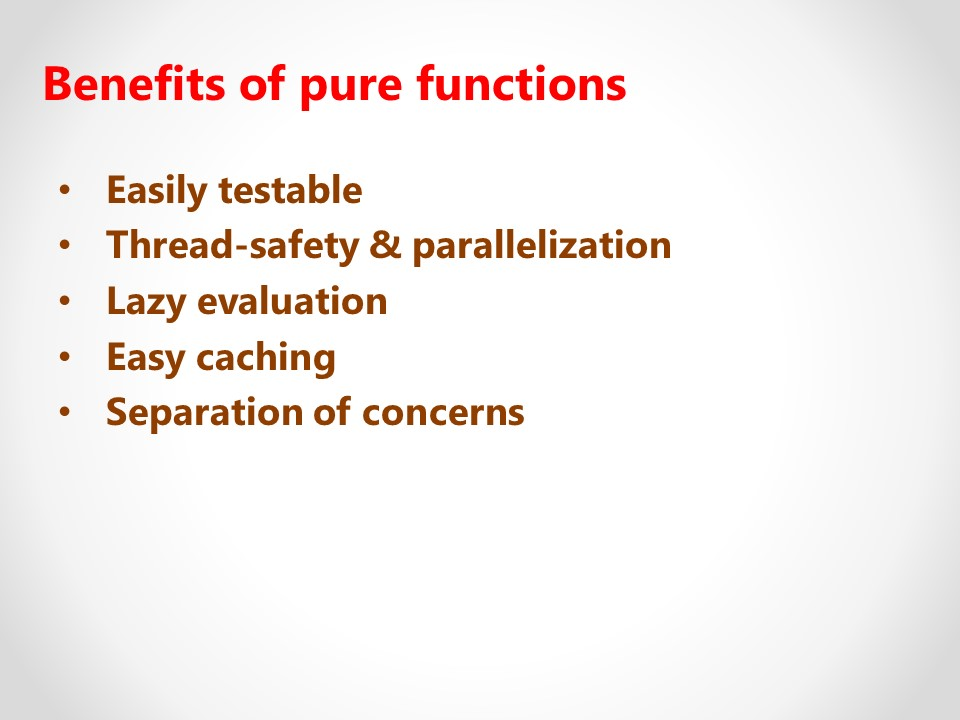 Benefits of pure functions